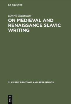 On Medieval and Renaissance Slavic Writing - Birnbaum, Henrik