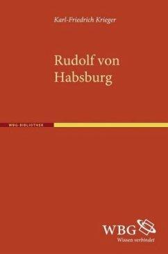 Rudolf von Habsburg - Krieger, Karl-Friedrich