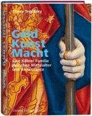 Geld, Kunst Macht. Eine Kölner Familie zwischen Mittelalter und Renaissance