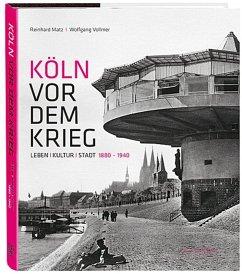 Köln vor dem Krieg - Matz, Reinhard; Vollmer, Wolfgang