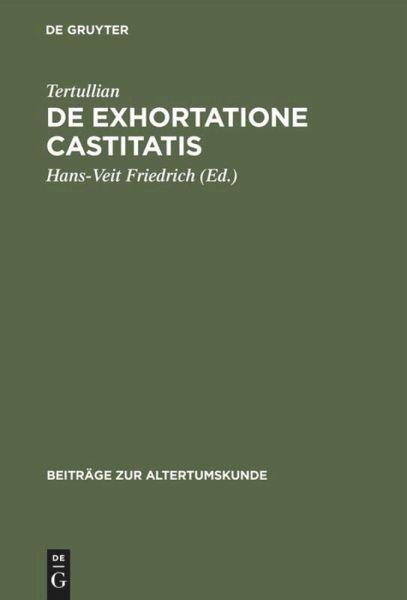 De exhortatione castitatis - Tertullian