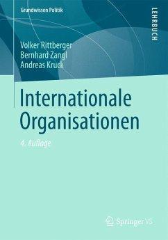 Internationale Organisationen - Rittberger, Volker; Zangl, Bernhard