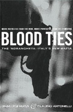 Blood Ties: The Calabrian Mafia - Nuzzi, Gianluigi; Antonelli, Claudio