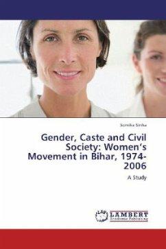 Gender, Caste and Civil Society: Women's Movement in Bihar, 1974-2006
