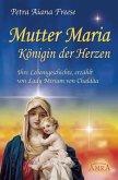 Mutter Maria - Königin der Herzen