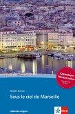 Sous le ciel de Marseille. Buch + Audio online