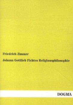 Johann Gottlieb Fichtes Religionsphilosophie