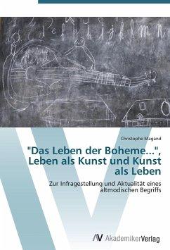 """""""Das Leben der Boheme..."""", Leben als Kunst und Kunst als Leben"""