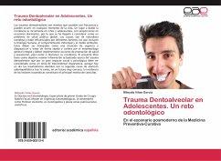 Trauma Dentoalveolar en Adolescentes. Un reto odontológico - Viñas García, Mileydis