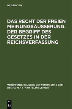 Das Recht der freien Meinungsäußerung. Der Begriff des Gesetzes in der Reichsverfassung (eBook, PDF)