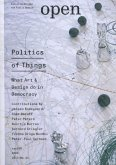 Open 24: Politics of Things: What Art and Design Do in Democracy