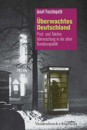 Überwachtes Deutschland - Foschepoth, Josef