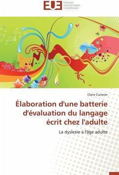 Élaboration d'une batterie d'évaluation du langage écrit chez l'adulte - Cuisnier, Claire