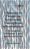 L'humour et l'ironie en Littérature francophone subsaharienne