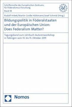 Bildungspolitik in Föderalstaaten und der Europäischen Union: Does Federalism Matter?