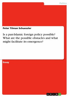 Is a pan-Islamic foreign policy possible? What are the possible obstacles and what might facilitate its emergence?