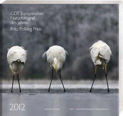Europäischer Naturfotograf des Jahres 2012 und Fritz Pölking Preis 2012