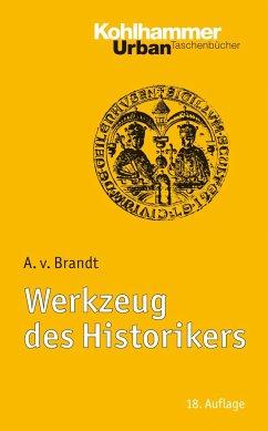 Werkzeug des Historikers - Brandt, Ahasver von