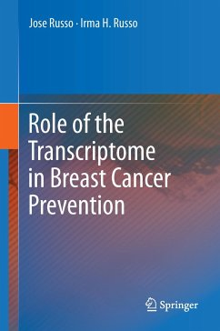 Role of the Transcriptome in Breast Cancer Prevention - Russo, Jose; Russo, Irma H.