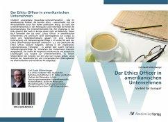9783639425994 - Carl David Mildenberger: Der Ethics Officer in amerikanischen Unternehmen - Buch