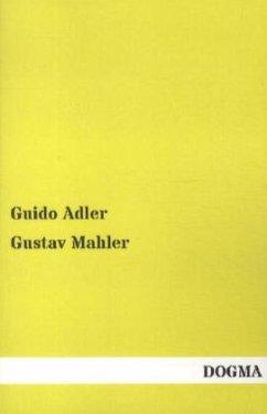 Gustav Mahler - Adler, Guido
