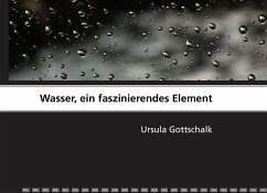 wasser ein faszinierendes element von ursula gottschalk fachbuch. Black Bedroom Furniture Sets. Home Design Ideas
