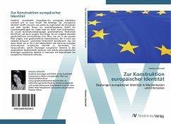 9783639425345 - Schmidt, Simone: Zur Konstruktion europäischer Identität: Deutungen europäischer Identität in Medientexten und Interviews - Buch