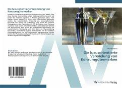 9783639425499 - Steiner, Nicole: Die luxusorientierte Veredelung von Konsumgütermarken - Buch