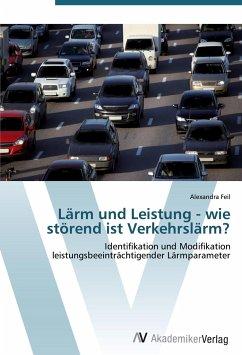 9783639425642 - Alexandra Feil: Lärm und Leistung - wie störend ist Verkehrslärm? - Liv
