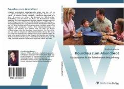 9783639425611 - Luszkiewicz, Carolina: Bourdieu zum Abendbrot: Praxistheorien für die Teilnehmende Beobachtung - Buch