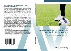 9783639425352 - Sebastian Uhrich: Der hyperaktive Spielermarkt der Fußball-Bundesliga - Buch
