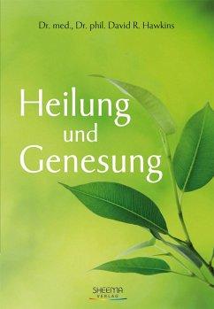 Heilung und Genesung - Hawkins, David R.