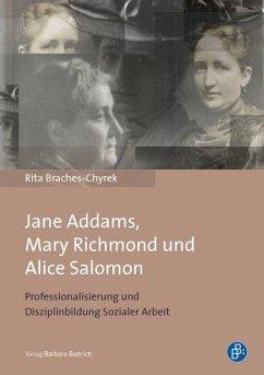 Jane Addams, Mary Richmond und Alice Salomon