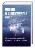 Unsere 6 Dimensionale Welt (eBook, ePUB)
