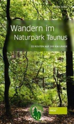 Wandern im Naturpark Taunus - Jung, Stefan