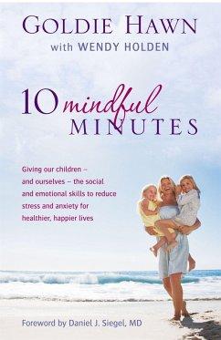 10 Mindful Minutes - Hawn, Goldie; Holden, Wendy