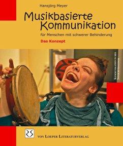 Musikbasierte Kommunikation - Meyer, Hansjörg