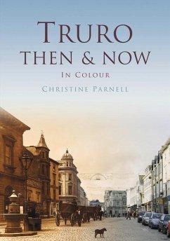 Truro Then & Now - Parnell, Christine