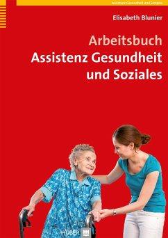 Arbeitsbuch Assistenz Gesundheit und Soziales - Blunier, Elisabeth