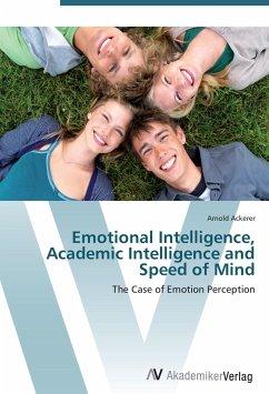 Emotional Intelligence, Academic Intelligence and Speed of Mind
