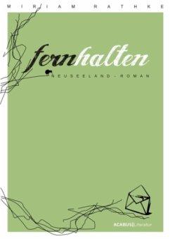 Fernhalten. Ein Neuseeland-Roman