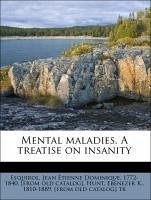 Mental maladies. A treatise on insanity