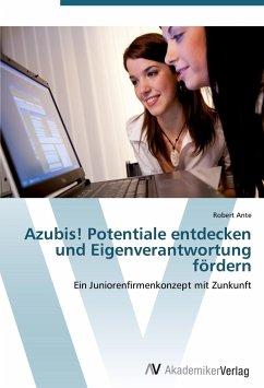 Azubis! Potentiale entdecken und Eigenverantwortung fördern