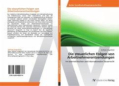 9783639409376 - Ungerböck, Stefanie: Die steuerlichen Folgen von Arbeitnehmerentsendungen - Buch