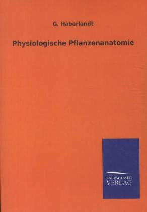 Physiologische Pflanzenanatomie von G. Haberlandt - Fachbuch - bücher.de