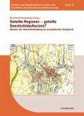 Geteilte Regionen - geteilte Geschichtskulturen?