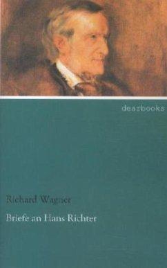 Briefe an Hans Richter - Wagner, Richard