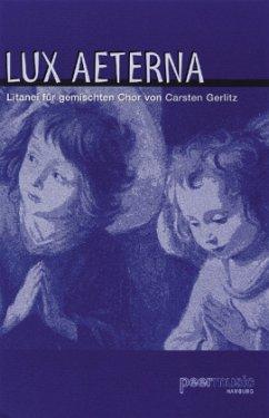 Lux aeterna, für gemischten Chor u. Klavier