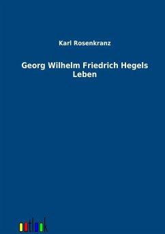 Georg Wilhelm Friedrich Hegels Leben
