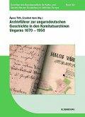 Archivführer zur ungarndeutschen Geschichte in den Komitatsarchiven Ungarns 1670-1950